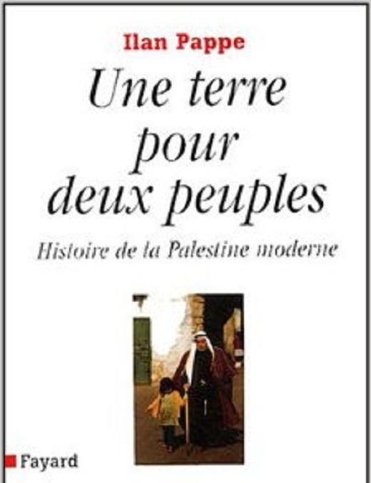 Une terre pour deux peuples. Histoire de la Palestine moderne