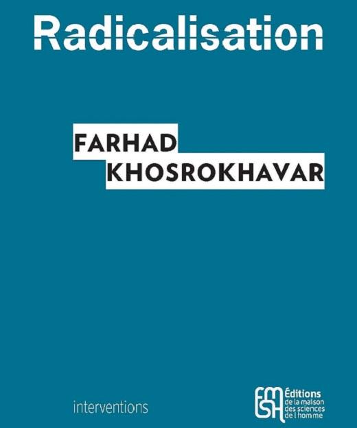 Radicalisation par Farhad Khosrokhavar