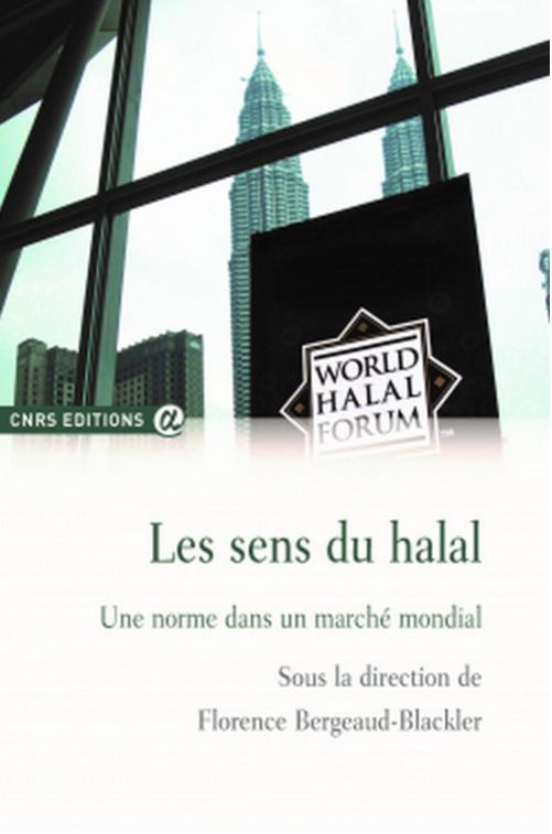 Les sens du Halal - Une norme dans un marché mondial (Florence Bergeaud-Blackler)
