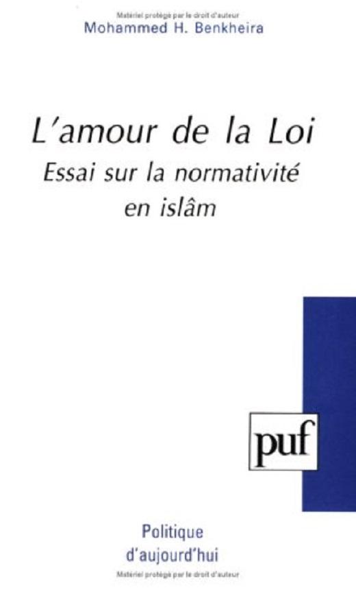L'amour de la loi. Essai sur la normativité en islâm