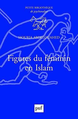 Figures du féminin en Islam d'Houria Abdelouahed