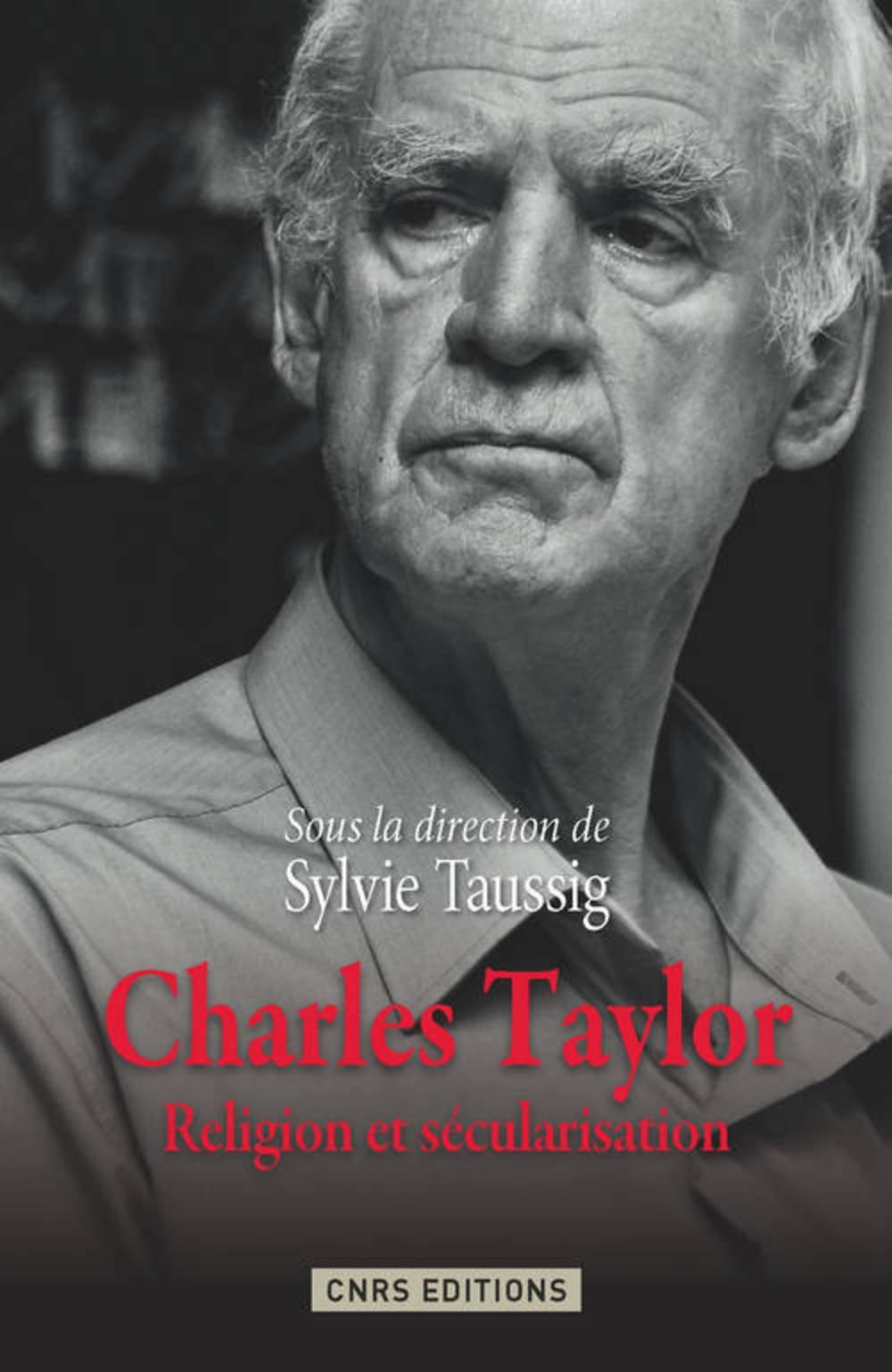 Charles Taylor. Religion et sécularisation, Sylvie Taussig (dir.)