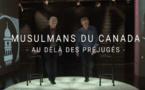 Enquête : Musulmans du Canada, au-delà des préjugés (Vidéo Radio Canada)