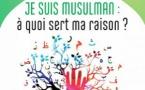 Je suis musulman : à quoi sert ma raison ? (Amadou Hamidou DIALLO)