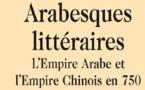 Arabesques littéraires : l'empire arabe et l'empire chinois en 750