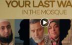 Vidéo : Ta dernière marche dans la mosquée (Documentaire)