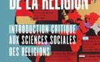 L'actualité de la religion. Introduction critique aux sciences sociales des religions