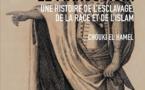 Le Maroc noir, une histoire de l'esclavage, de la race et de l'islam,