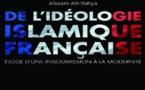 Djihad fikri [*], note de lecture critique De l'idéologie islamique française. Eloge d'une insoumission à la modernité d'Aït Yahya Aïssam.  (2/2)