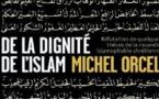 De la dignité de l'islam. Réfutation de quelques thèses de la nouvelle islamophobie chrétienne.