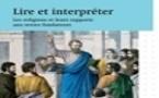 Lire et interpréter Les religions et leurs rapports aux textes fondateurs (Zwilling Anne-Laure (dir.))