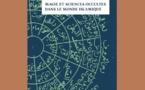 Magie et sciences occultes dans le monde islamique
