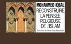 """Reconstruire la pensée religieuse de l'Islam"" de Mohammed Iqbal (1/3)"