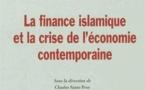 La finance islamique et la crise de l'économie contemporaine (Sous la direction de Charles Saint-Prot et Thierry Rambaud)