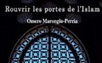 Rouvrir les portes de l'Islam de Omero Marongiu-Perria