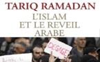 Tariq Ramadan. L'islam et le réveil arabe