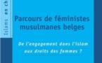 Parcours de féministes musulmanes belges. De l'engagement dans l'islam aux droits des femmes ?