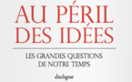 Au péril des idées — Edgar Morin et Tariq Ramadan
