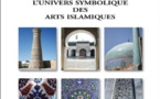 L'univers symbolique des arts islamiques