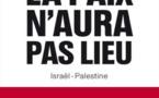 La paix n'aura pas lieu, disent-ils...Israël-Palestine (Pierre Puchot)