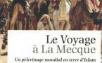 Sylvia Chiffoleau, Le Voyage à La Mecque. Un pèlerinage mondial en terre d'Islam
