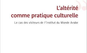 Najia Doutabaa-Charif, L'altérité comme pratique culturelle. Le cas des visiteurs de l'Institut du Monde Arabe